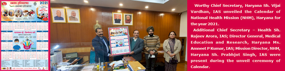 Unveil ceremony of of National Health Mission (NHM), Haryana Calendar 2021.
